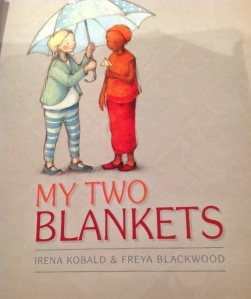 'My Two Blankets' by Irena Kobald & Freya Blackwood - Deeply satisfying on every level.
