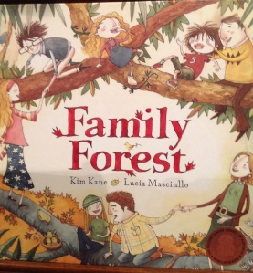 'Family Forest' by Kim Kane & Lucia Masciullo - cleverly plays with ideas and words as they explain a blended family